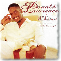 Hello Christmas — Donald Lawrence, The Tri-City Singers