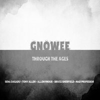 Through the Ages — Gnowee