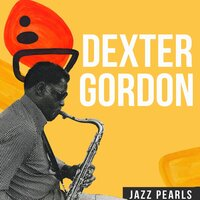 Dexter Gordon, Jazz Pearls — Dexter Gordon