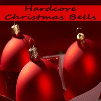 Hardcore Christmas Bells - Hallelujahhh It's Christmas — сборник