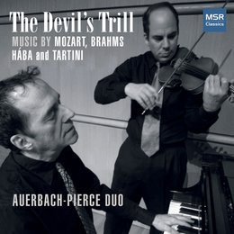 The Devil's Trill - Music for Violin and Piano by Mozart, Brahms, Hába and Tartini — Dan Auerbach, Вольфганг Амадей Моцарт, Иоганнес Брамс, Джузеппе Тартини, Alois Haba, Joshua Pierce