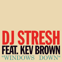 Windows Down — DJ Stresh, Kev Brown
