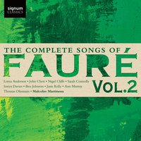 The Complete Songs of Fauré, Vol. 2 — Габриэль Форе, Malcolm Martineau