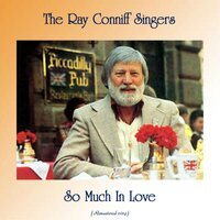 So Much In Love — The Ray Conniff Singers