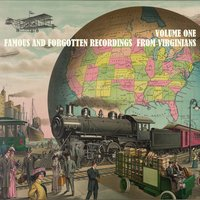 Famous & Forgotten Recordings from Virginians, Volume 1 — сборник