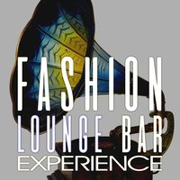 Fashion Lounge Bar Experience — сборник