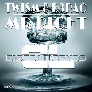 Twism, B3rao, TWISM & B3RAO - Mr Right