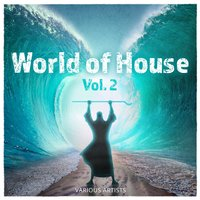 World of House, Vol. 2 — Various artists