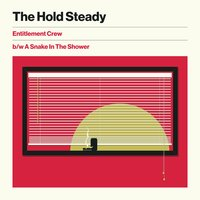 Entitlement Crew b/w A Snake In The Shower — The Hold Steady