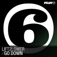 Go Down — Lift2Lower