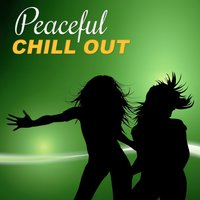 Peaceful Chill Out – Electronic Music for Holiday Cafe, Open Drink Bar, Have a Break, Summertime Chill, Sunrise — Chillout Cafe