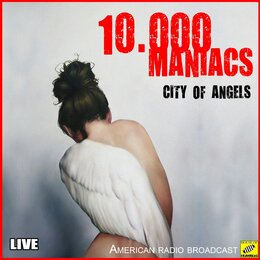 City Of Angels — 10,000 Maniacs