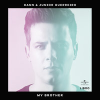 My Brother — Dann, Junior Guerreiro, Dann Marc