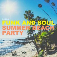Funk and Soul - Summer Beach Party — сборник