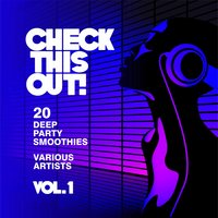 Check This Out! (20 Deep Party Smoothies), Vol. 1 — сборник