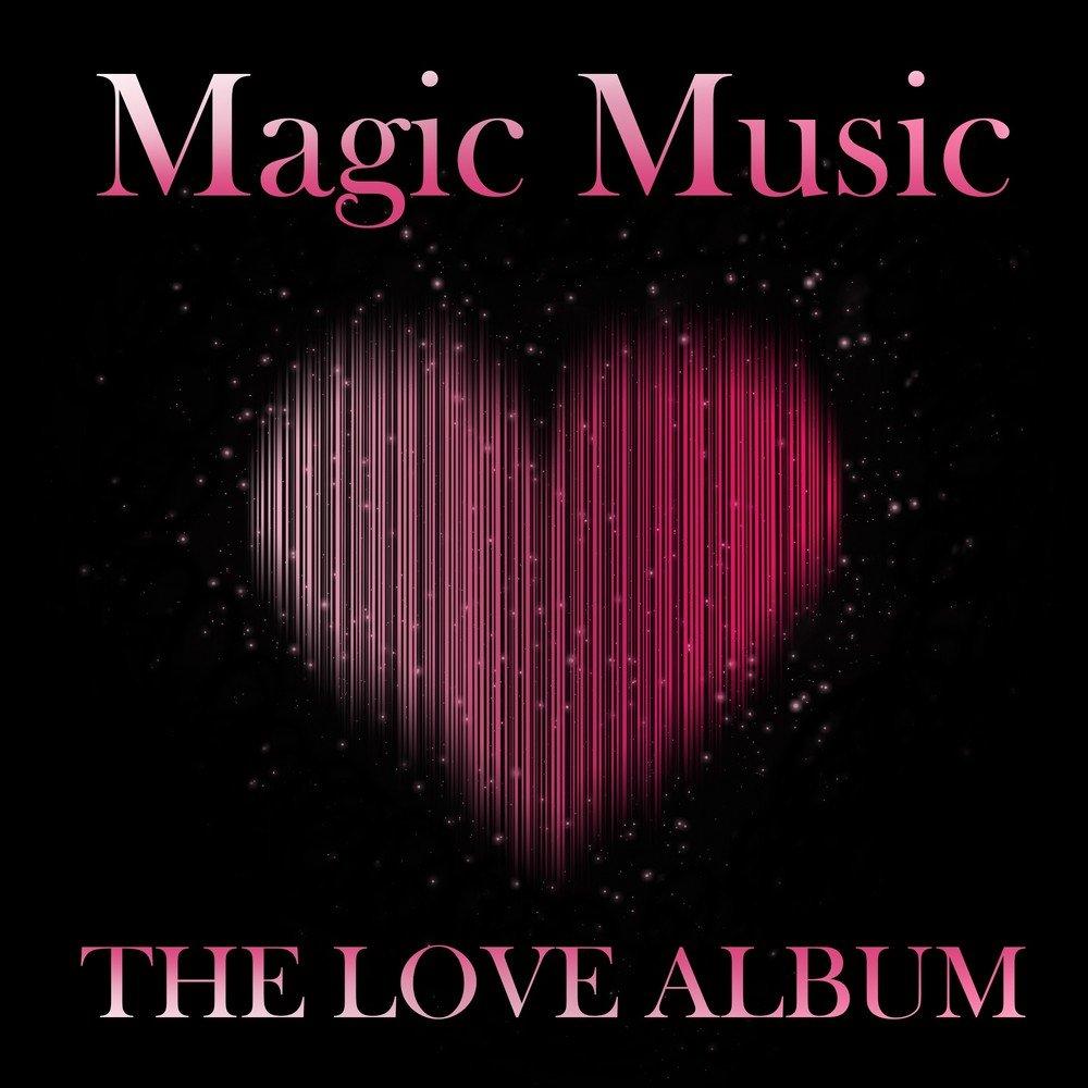 Magic Music The Love Album  Слушать онлайн на Яндекс Музыке
