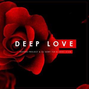 Techno Project, Dj Geny Tur, Aries Atam - Deep Love