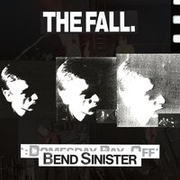 Bend Sinister / The Domesday Pay-Off Triad - plus — The Fall