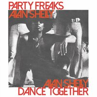 Party Freaks / Dance Together — Alan Shelly