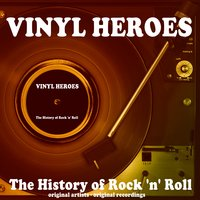 Vinyl Heroes: The History of Rock 'n' Roll — сборник