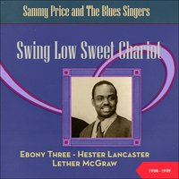 Swing Low Sweet Chariot - Sammy Price and The Blues Singers — сборник
