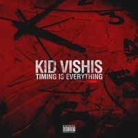 Timing Is Everything — Kid Vishis