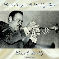 Buck & Buddy — Buck Clayton & Buddy Tate