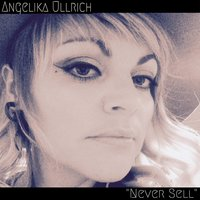 Never Sell — Angelika Ullrich
