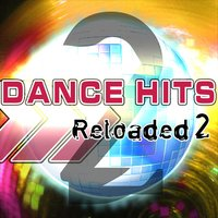 Dance Hits Reloaded 2 — сборник