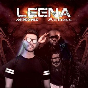 Airmess feat. Maik Gomez, Airmess, Maik Gomez - Leena