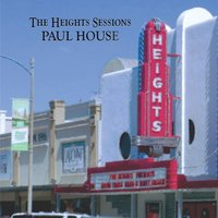 The Heights Sessions — Paul House