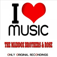 I Love Music - Only Original Recondings — Rose, The Maddox Brothers, The Maddox Brothers, Rose