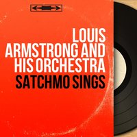 Satchmo Sings — Louis Armstrong And His Orchestra