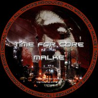Time for Core — Malke
