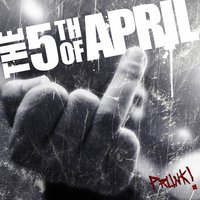Prunk! — The 5th of April