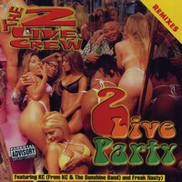 2 Live Party Remixes — The 2 Live Crew