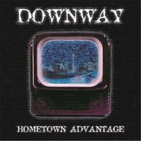 Hometown Advantage — Downway