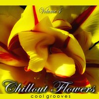 Chillout Flowers, Vol. 4 — сборник