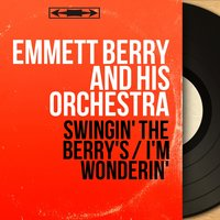 Swingin' the Berry's / I'm Wonderin' — Pops Foster, Guy Lafitte, Sammy Price, Freddy Moore, Emmett Berry and His Orchestra