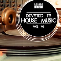 Devoted to House Music, Vol. 6 — сборник