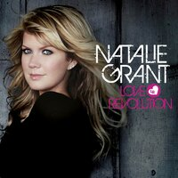 Love Revolution — Natalie Grant