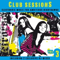 Club Sessions Vol. 3 - Music for Ambitious Nighthawks — сборник