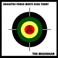 The Messenger — Augustus Pablo & King Tubby