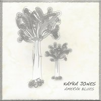 Amerak Blues — Kafka Jones