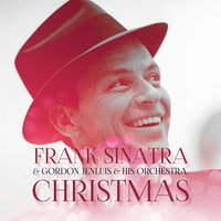Christmas Frank Sinatra With Gordon Jenkins & His Orchestra — Frank Sinatra, Gordon Jenkins & His Orchestra, Феликс Мендельсон, Франц Грубер