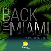 Back to Miami - Vocal House Edition — сборник