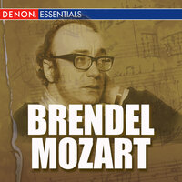 Brendel - Complete Early Mozart Recordings — Alfred Brendel, Вольфганг Амадей Моцарт