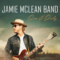 One and Only — Jamie McLean Band