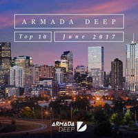 Armada Deep Top 10 - June 2017 — сборник