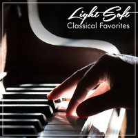 #19 Light Soft Classical Favorites — Piano Pianissimo, Exam Study Classical Music, Relaxing Piano Music Universe, Exam Study Classical Music, Relaxing Piano Music Universe, Piano Pianissimo
